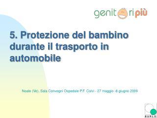 5. Protezione del bambino durante il trasporto in automobile