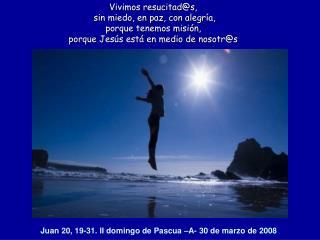 Juan 20, 19-31. II domingo de Pascua –A- 30 de marzo de 2008