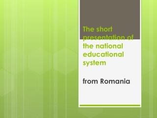 The short presentation of the national educational system
