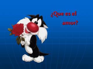 ¿Que es el              amor?
