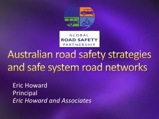 Australian road safety strategies and safe system road networks
