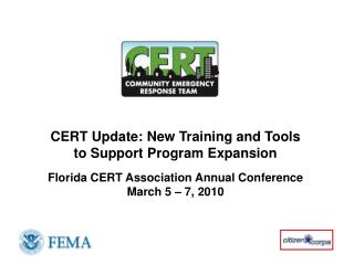 CERT Update: New Training and Tools  to Support Program Expansion   Florida CERT Association Annual Conference March 5