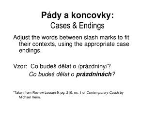 Pády a koncovky: Cases  & Endings