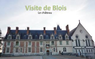 Visite de Blois