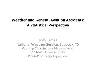 Weather and General Aviation Accidents: A Statistical Perspective