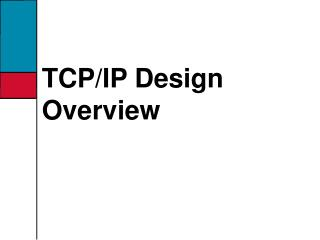 TCP/IP Design Overview