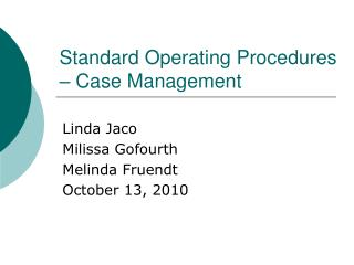 Standard Operating Procedures   Case Management