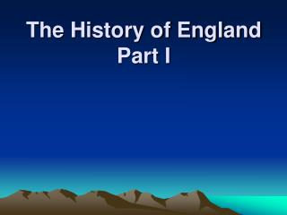 The History of England Part I