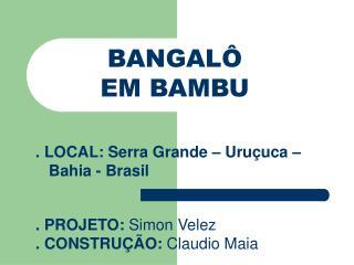BANGALÔ EM BAMBU