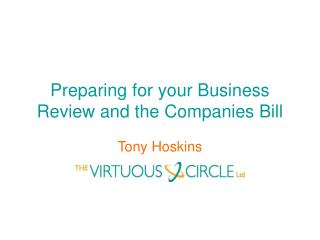 Preparing for your Business Review and the Companies Bill
