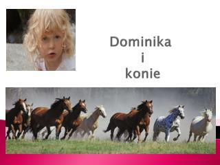 Dominika  i  konie