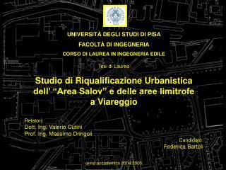 UNIVERSITÀ DEGLI STUDI DI PISA FACOLTÀ DI INGEGNERIA CORSO DI LAUREA IN INGEGNERIA EDILE