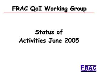 FRAC  QoI Working Group
