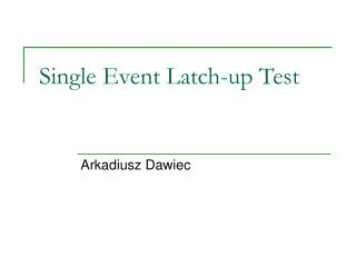 Single Event Latch-up Test
