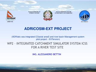 WP2 –  INTEGRATED CATCHMENT SIMULATOR SYSTEM ICSS FOR A RIVER TEST SITE