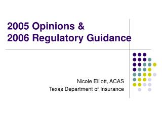 2005 Opinions &   2006 Regulatory Guidance