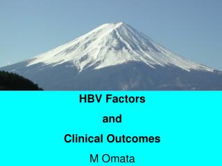 HBV Factors  and  Clinical Outcomes M Omata