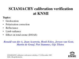 SCIAMACHY calibration verification at KNMI