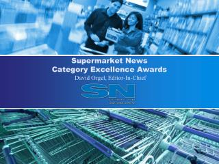 Supermarket News  Category Excellence Awards