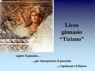 """Liceo ginnasio """"Tiziano"""""""