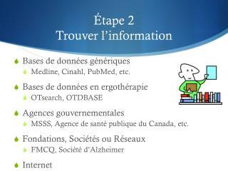 Étape 2 Trouver l'information
