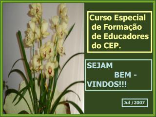 Curso Especial  de Formação  de Educadores  do CEP.