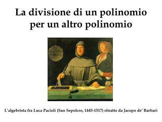 La divisione di un polinomio per un altro polinomio