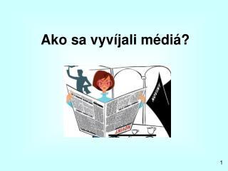 Ako sa vyvíjali médiá?