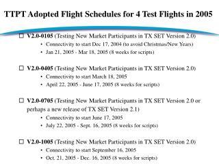 TTPT Adopted Flight Schedules for 4 Test Flights in 2005