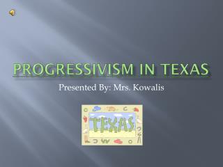 Progressivism In Texas