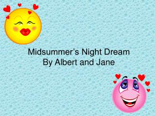 Midsummer's Night Dream By Albert and Jane