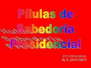 Pílulas de Sabedoria Presidencial