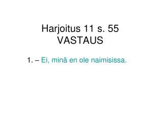 Harjoitus 11 s. 55 VASTAUS