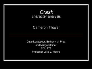 Crash  character analysis Cameron Thayer