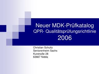 Neuer MDK-Pr fkatalog QPR- Qualit tspr fungsrichtlinie 2006