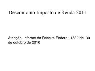 Desconto no Imposto de Renda 2011