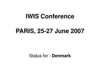 IWIS Conference PARIS, 25-27 June 2007