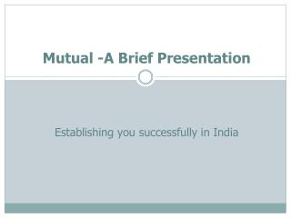 Mutual -A Brief Presentation
