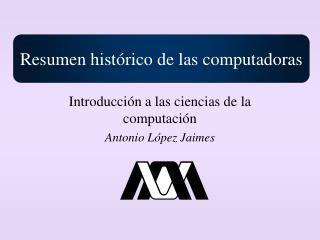 Introducci n a las ciencias de la computaci n Antonio L pez Jaimes