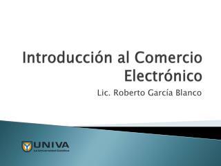Introducci�n al Comercio Electr�nico