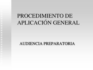 PROCEDIMIENTO DE APLICACIÓN GENERAL