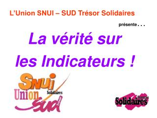 L�Union SNUI � SUD Tr�sor Solidaires pr�sente �