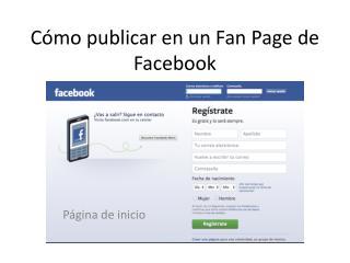 C ómo publicar en un Fan Page de Facebook