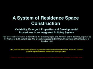 A System of Residence Space Construction