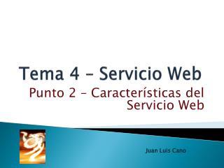 Tema 4 –  Servicio Web