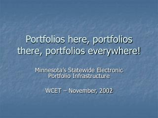 Portfolios here, portfolios there, portfolios everywhere!