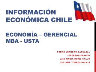 INFORMACIÓN ECONÓMICA CHILE ECONOMÍA – GERENCIAL MBA - USTA