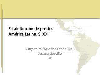Estabilización de precios. América Latina. S. XXI