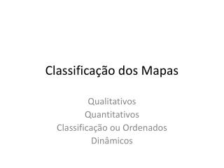 Classifica��o dos Mapas