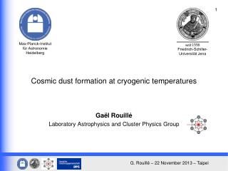 Cosmic dust formation at cryogenic temperatures